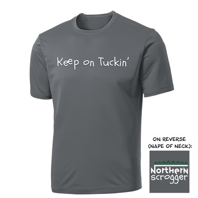 Keep on Tuckin'  Moisture Wicking and Breathable