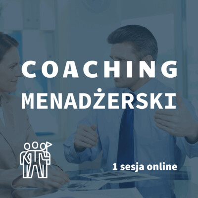 Coaching menadżerski 1 sesja online, GTU 12