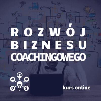 Rozwój Biznesu Coachingowego online