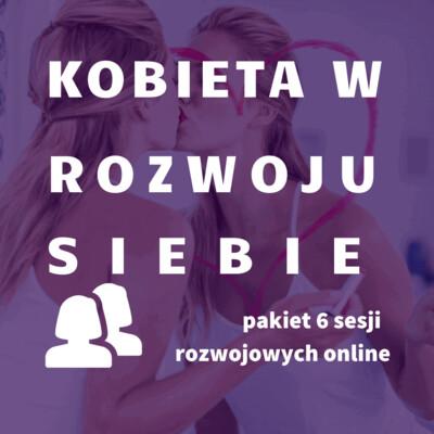 Kobieta w rozwoju siebie pakiet 6 sesji online, GTU 12