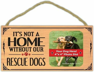 Picture Frame - It's Not A Home Without Our Rescue Dogs
