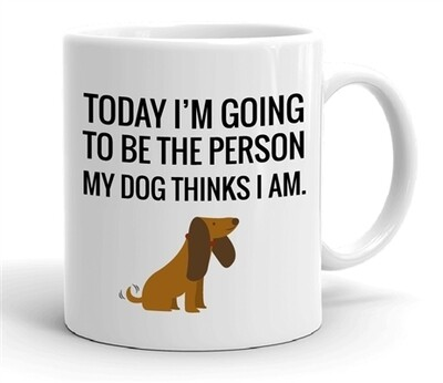 The Person My Dog Thinks I Am Coffee Mug