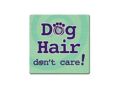 Absorbent Stone Coaster - Dog Hair Don't Care