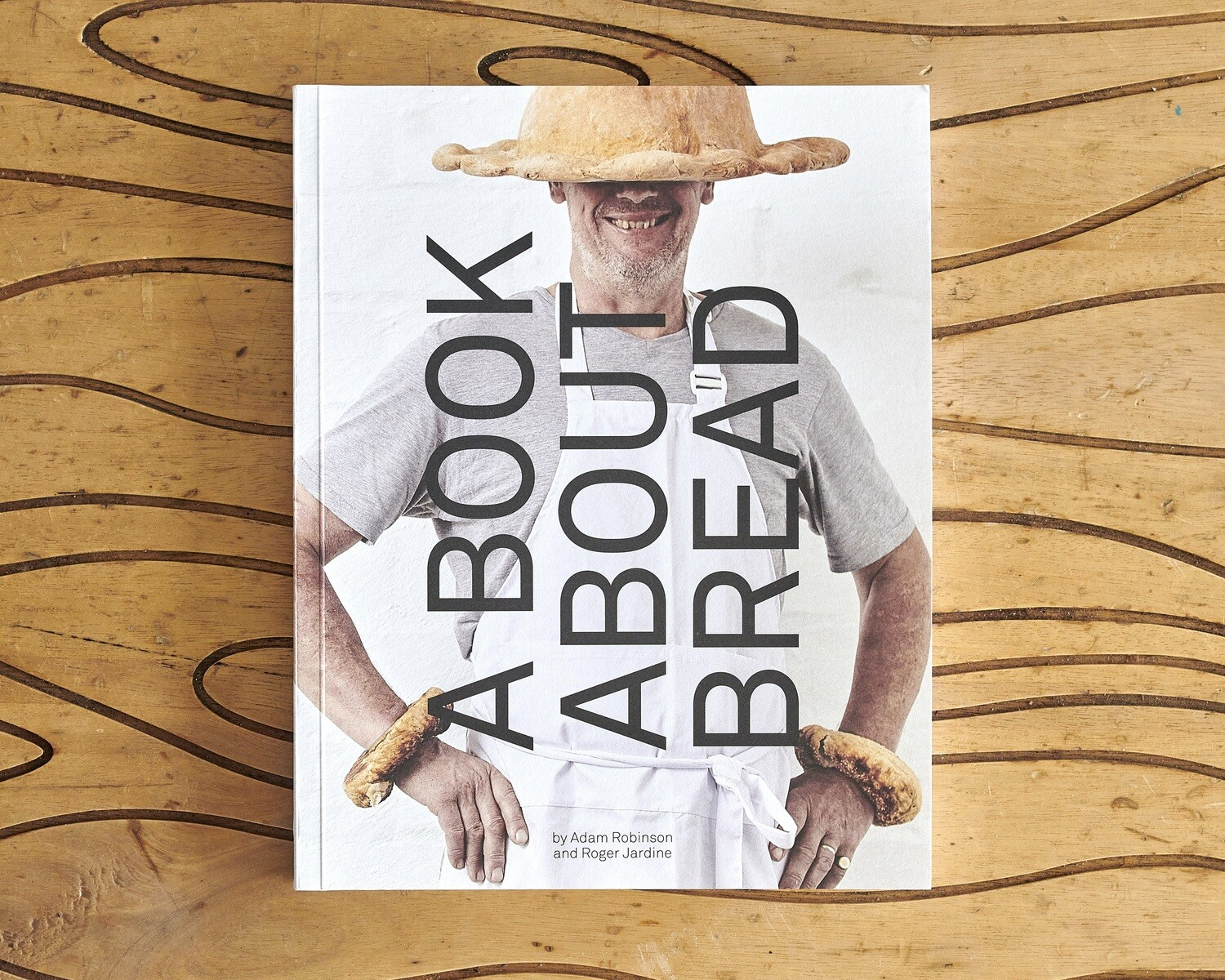 A BOOK ABOUT BREAD