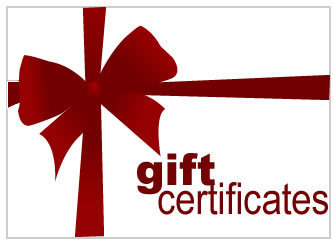 *Gift Certificates*$25-$500*