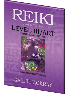 Reiki Level III Certification Manual - Advanced Reiki Training (ART)