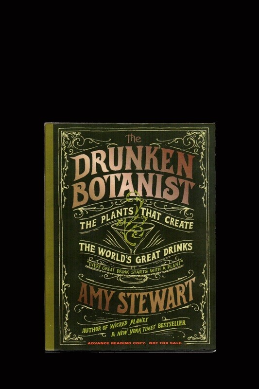 Drunken Botanist. The Plants that Create the World's Great Drinks