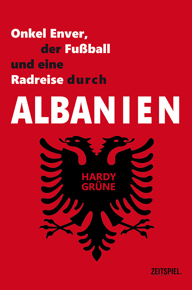 Onkel Enver, der Fußball und eine Radreise durch Albanien (Auslieferung ab 08.09.21)