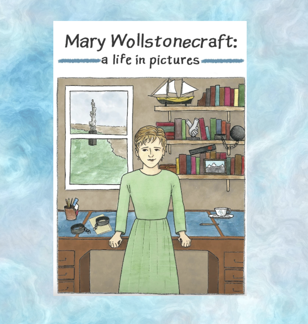 Mary Wollstonecraft: A Life in Pictures by Martha Mackay (comic)