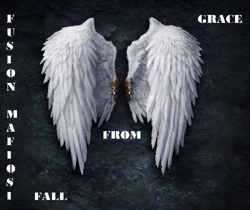 Fusion Mafiosi (Fall From Grace)