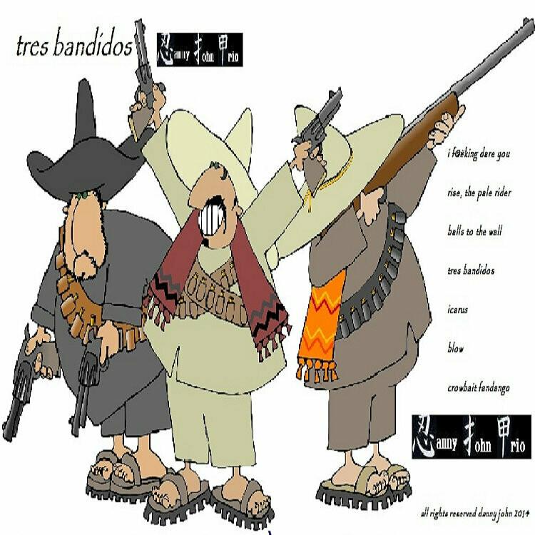 Danny John Trio (Tres Bandidos Digital Album download)