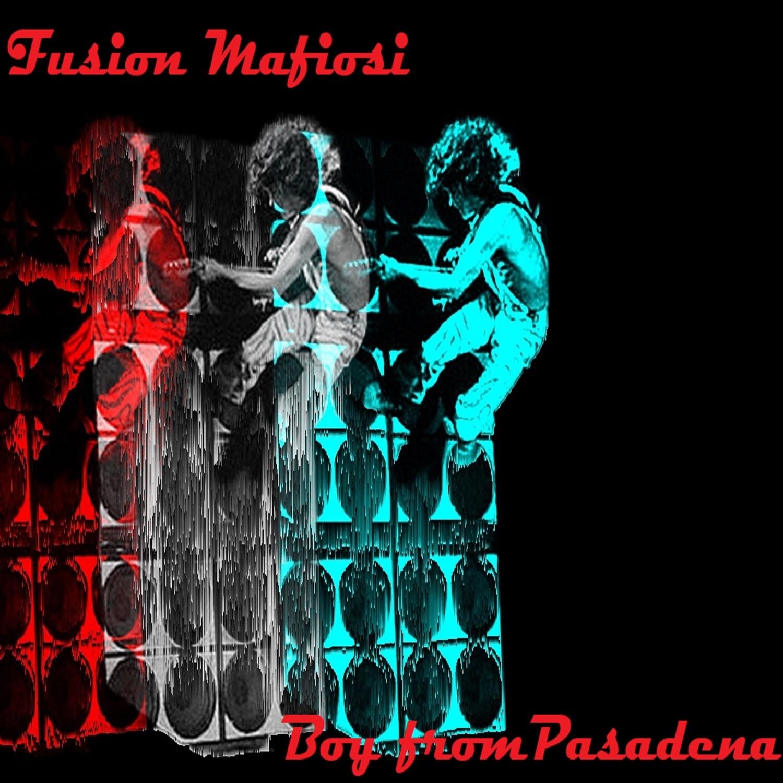 Fusion Mafiosi, Boy From Pasadena