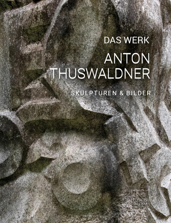 Anton Thuswaldner - DAS WERK