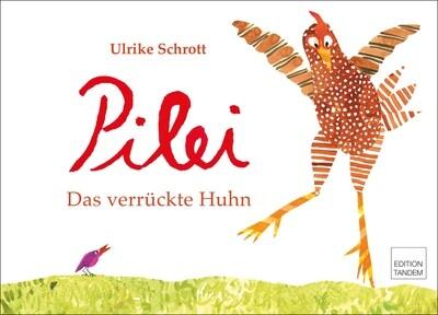Pilei - Das verrückte Huhn