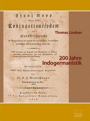 200 Jahre Indogermanistik Bd. 2