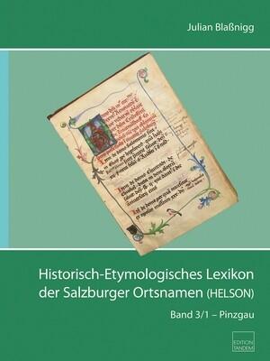 Historisch-Etymologisches Lexikon der Salzburger Ortsnamen (HELSON) Bd. 3/1 – Pinzgau