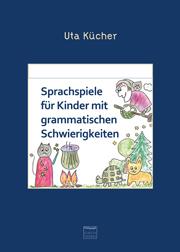 Sprachspiele für Kinder mit grammatischen Schwierigkeiten