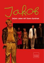 JAKOB - (m)ein Leben mit Down-Syndrom