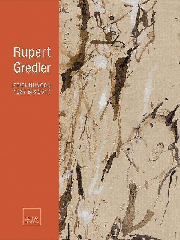 Rupert Gredler - Zeichnungen 1987 - 2017