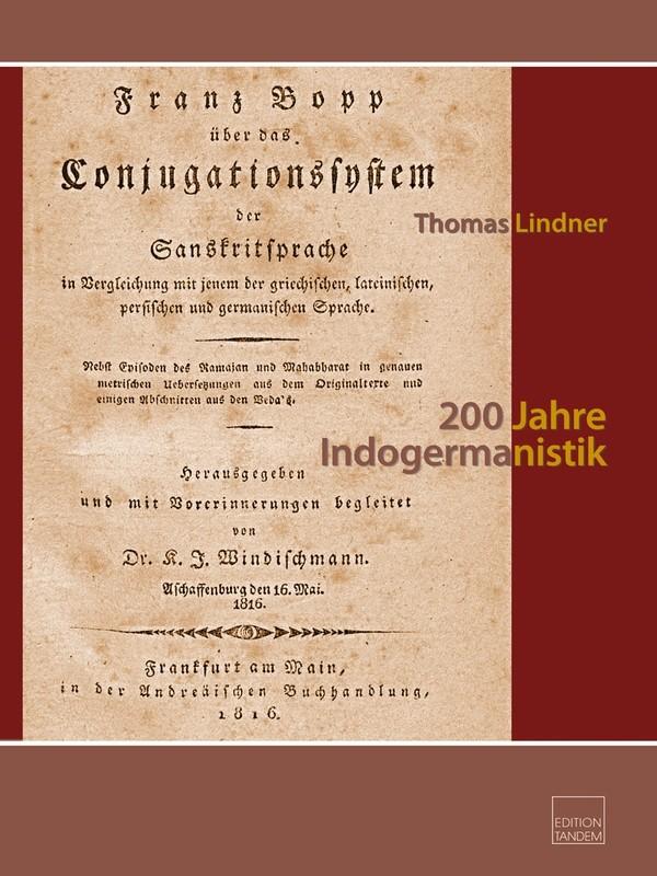 200 Jahre Indogermanistik - monographischer-historiographischer Teil