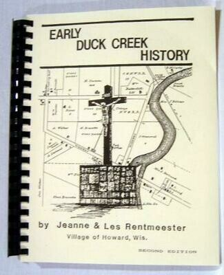 Early Duck Creek History ~ 2nd Edition by Jeanne & Lester Rentmeester