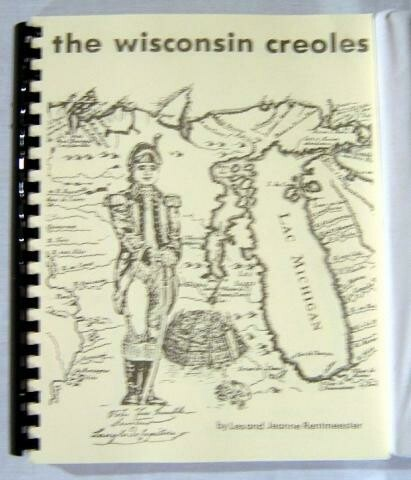 Wisconsin Creoles by Jeanne & Lester Rentmeester