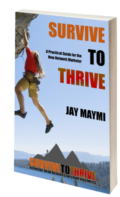 SURVIVE TO THRIVE - A Practical Guide for the New Network Marketer