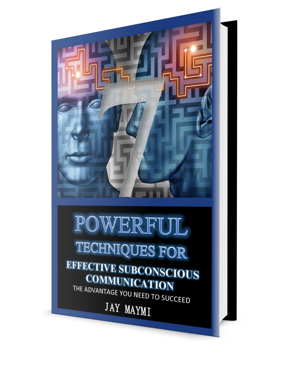 7 POWERFUL TECHNIQUES FOR EFFECTIVE SUBCONSCIOUS COMMUNICATION - ORDER TODAY!