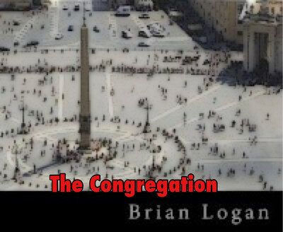 The Congregation- By:Brian Logan (Fiction Novel)