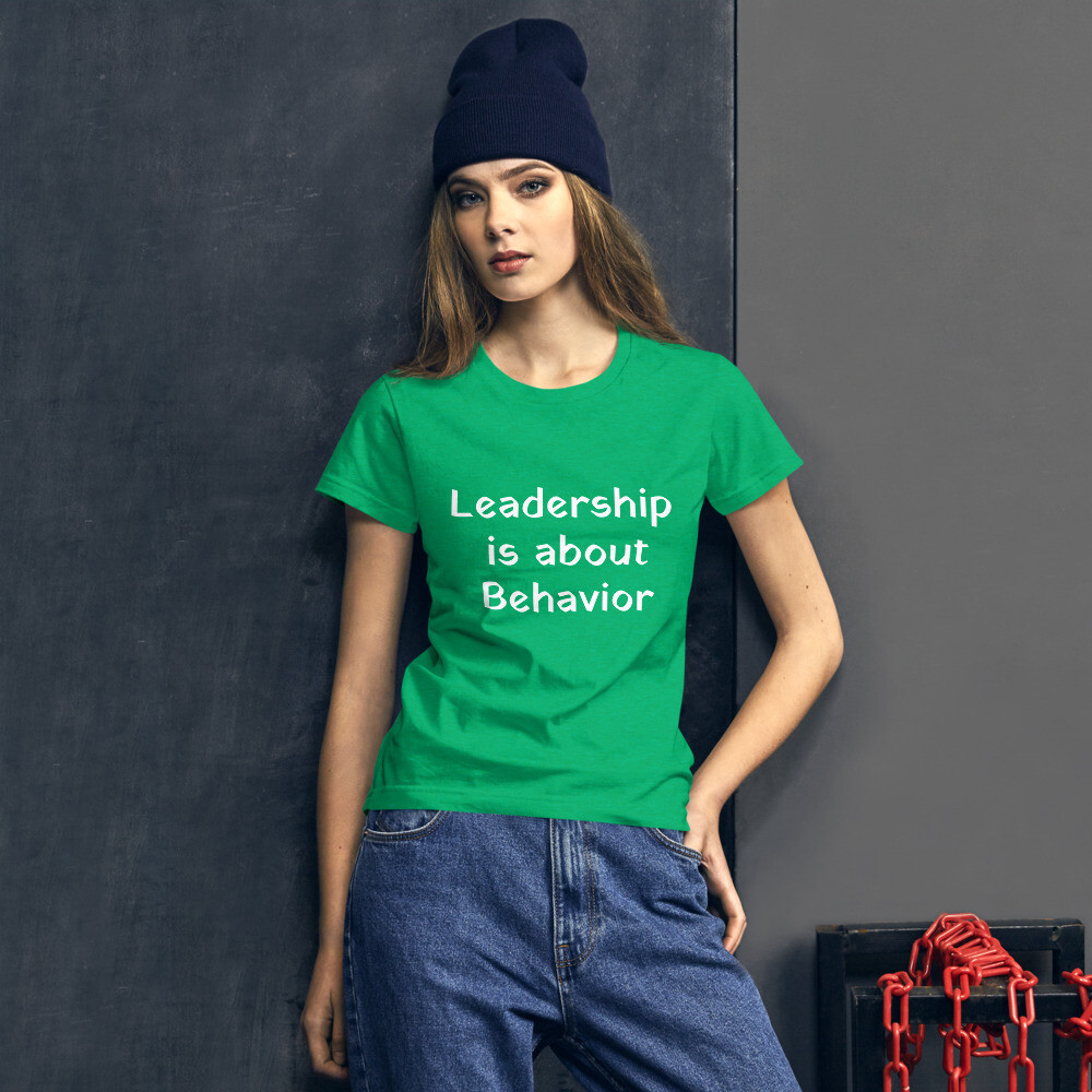 Leadership Is About Behavior - Women's Fashion Fit T-shirt