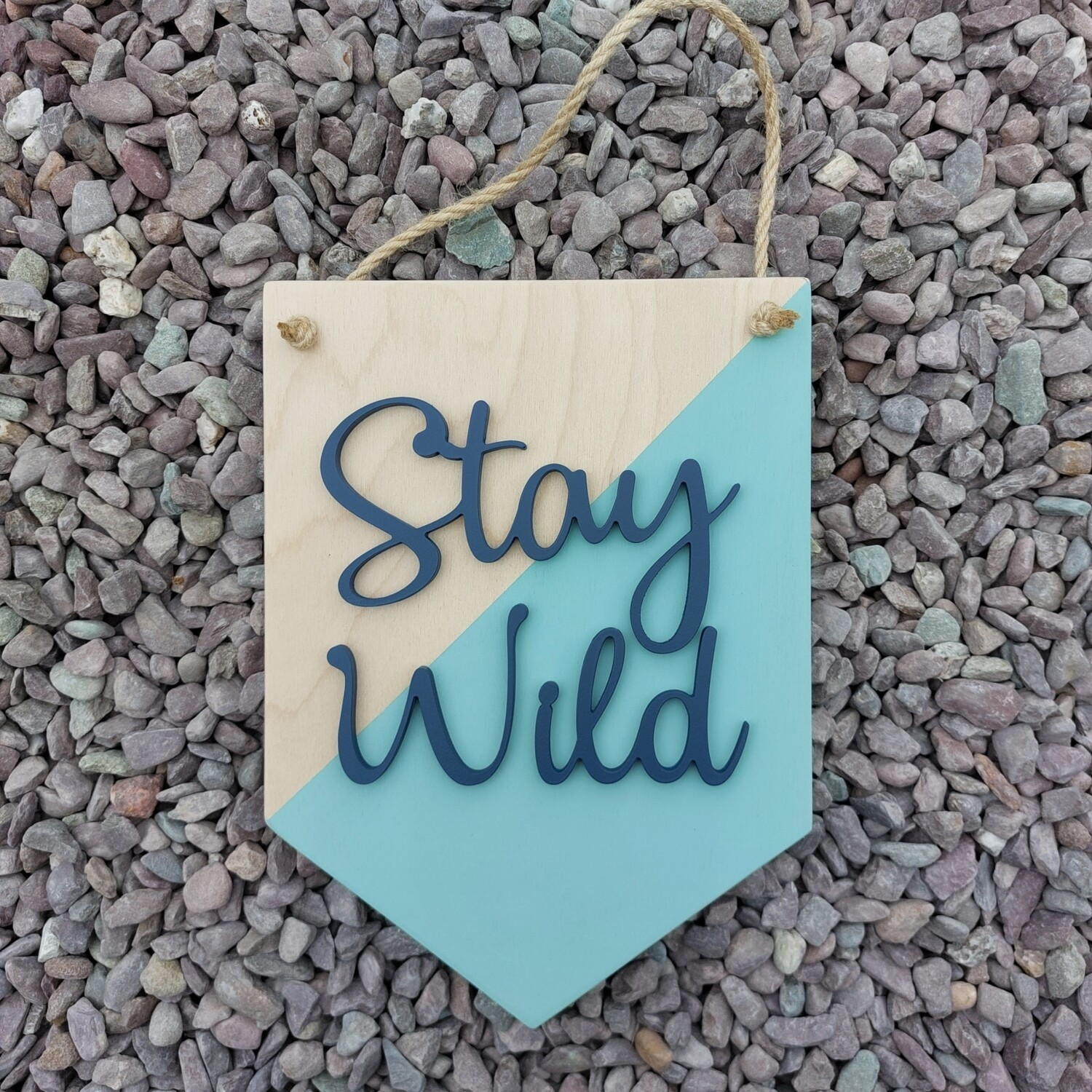 Stay Wild Bunting Style Wooden Sign