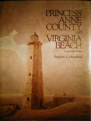 Princess Anne County & Virginia Beach;                  a Pictorial History