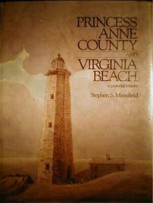 Princess Anne County & Virginia Beach;                  a Pictorial History
