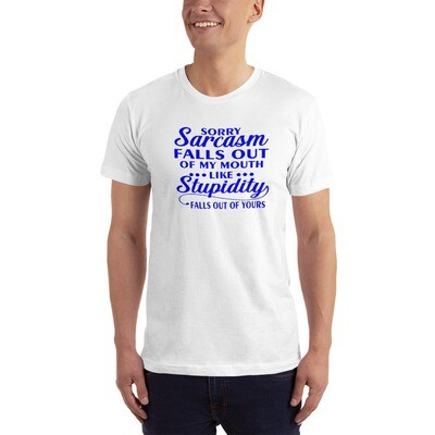 Sarcasm Falls Out of my Mouth T-Shirt