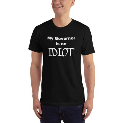 My Governor is an Idiot T-Shirt