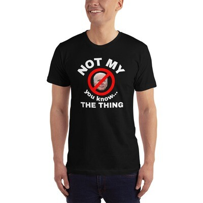 Not my...the thing T-Shirt