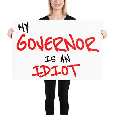 My Governor is an Idiot Poster