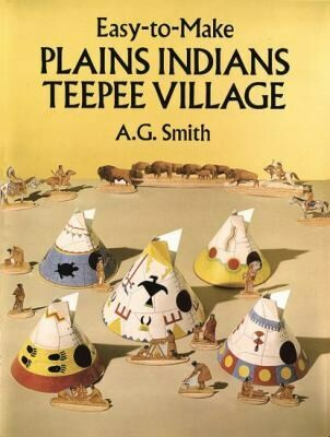 Easy-to-Make Plains Indians Teepee Village