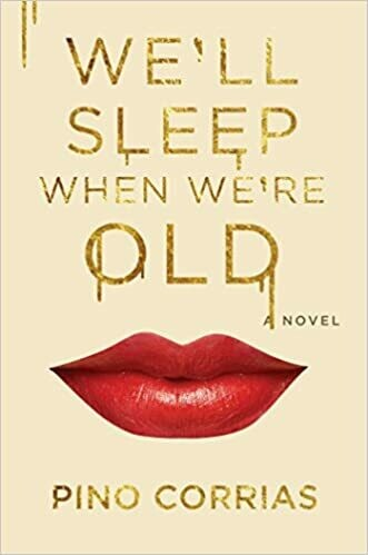 Corrias, Pino- Well Sleep When Were Old