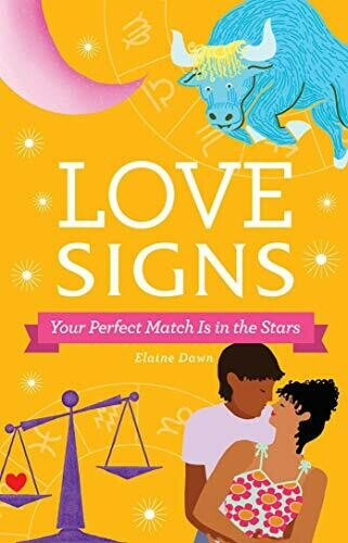 Dawn, Elaine- Love Signs Your Perfect Match Is in the Stars