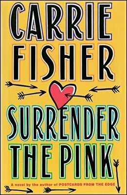 Fisher, Carrie- Surrender the Pink