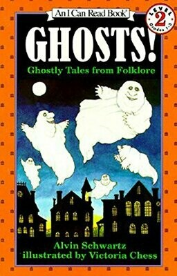 Schwartz, Alvin- Ghosts Ghostly Tales From Folklore