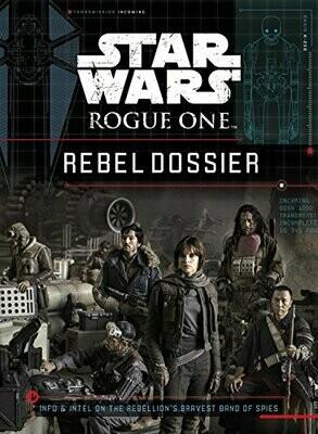 Fry, Jason- Star Wars Rogue one Rebel Dossier