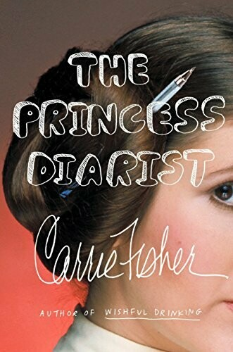 Fisher, Carrie- Princess Diarist