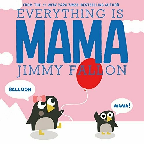 Fallon, Jimmy- Everything is Mama