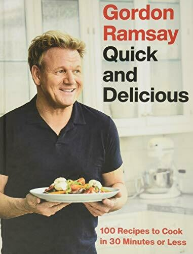 Gordon, Ramsey-Quick and Delicious Cookbook