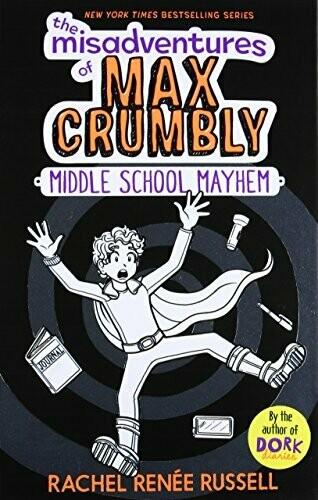 Russell, Rachel Renee- Misadventures of Max Crumbly Middle School Mayhem