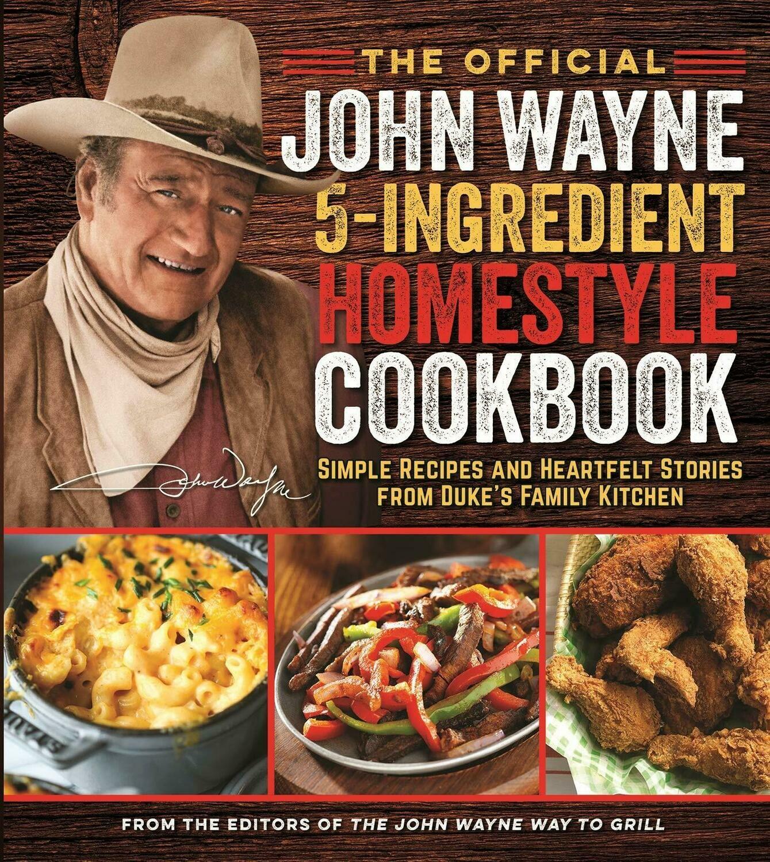 Wayne, John- 5 Ingredient Homestyle Cookbook
