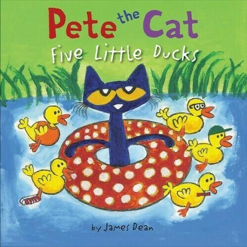 Dean, James- Pete The Cat Five Little Ducks