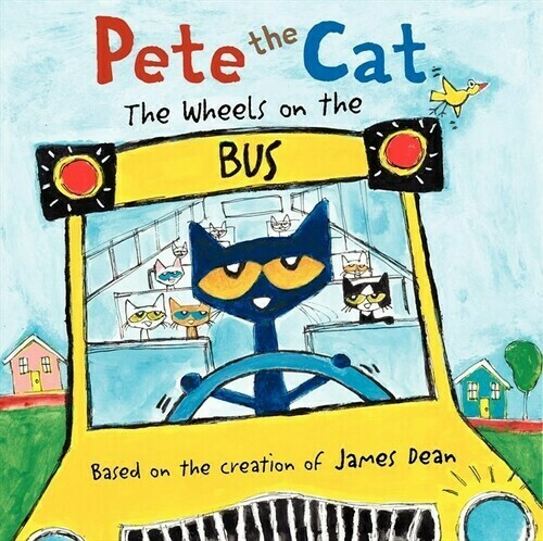 Dean, James- Pete The Cat The Wheels On The Bus
